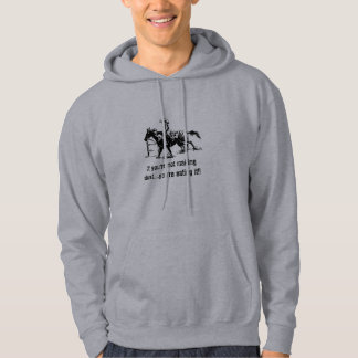 If you're not making dust....you're eating it! hooded sweatshirt