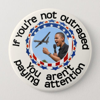 If you're not outraged, pinback button