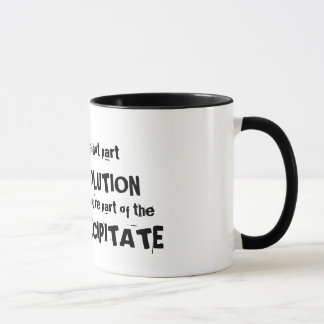 If You're Not Part of the Solution Mug