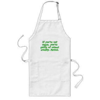 If you're not vegan, you're guilty of animal... long apron