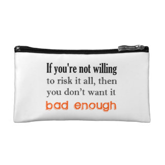 If you're not willing cosmetic bag