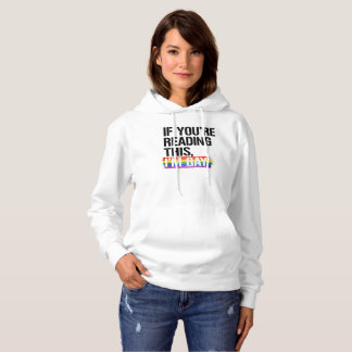 If you're reading this, I'm gay - - LGBTQ Rights - Hoodie