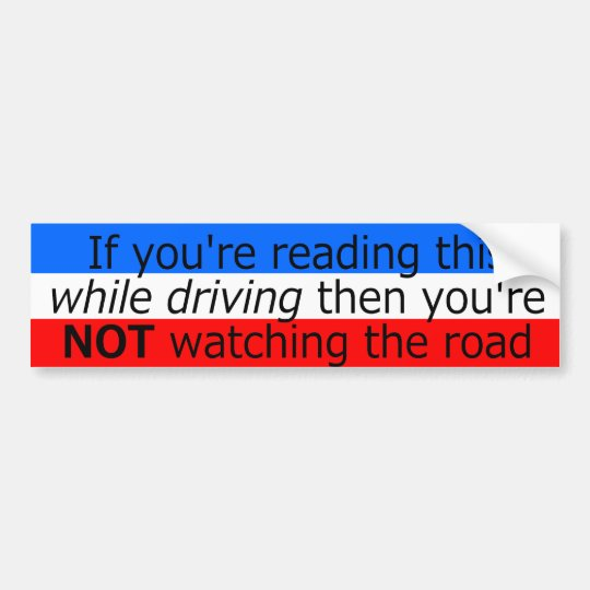 If You're Reading This While Driving Bumper Sticker