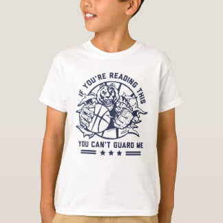 If You're Reading This You Can't Guard Me T-Shirt