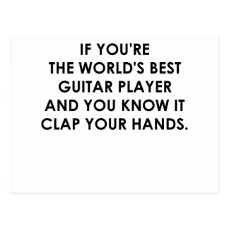 IF YOU'RE THE WORLDS BEST GUITAR PLAYER.png Postcard