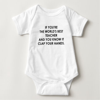 IF YOU'RE THE WORLDS BEST TEACHER.png Baby Bodysuit
