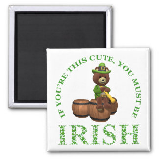 If You're This Cute You Must Be Irish Magnet