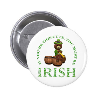If You're This Cute You Must Be Irish Pinback Button
