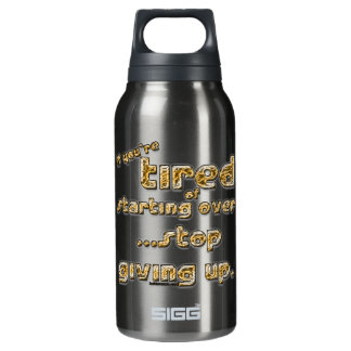 If you're tired of starting over... thermos bottle