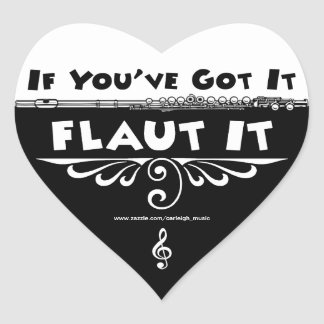 If You've Got It - Flaut It heart stickers