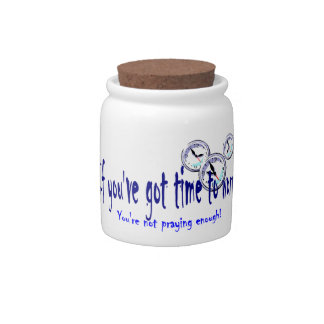 If You've Got Time to Worry... Candy Jars