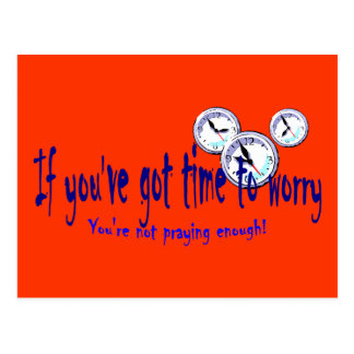 If You've Got Time to Worry... Postcard