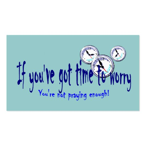 If You've Got Time to Worry... Tract Cards / Business Card