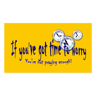 If You've Got Time to Worry... Tract Cards / Double-Sided Standard Business Cards (Pack Of 100)