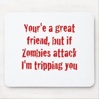 If Zombies Attack Im Tripping You Mouse Pad