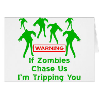 If Zombies Chase Us I'm Tripping You Cards
