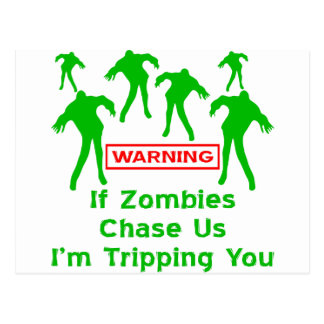If Zombies Chase Us I'm Tripping You Postcard