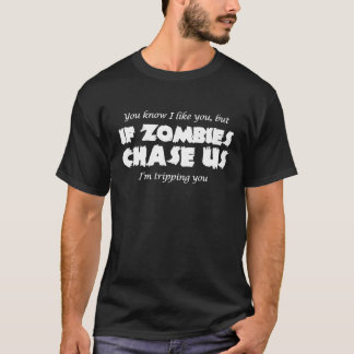 if zombies chase us white T-Shirt