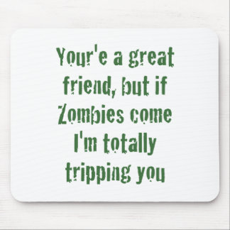If Zombies Come Im Totally Tripping You Mouse Pad