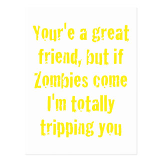 If Zombies Come Im Totally Tripping You Postcard