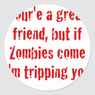 If Zombies Come Im Tripping You Classic Round Sticker