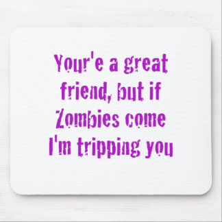 If Zombies Come Im Tripping You Mouse Pad