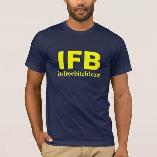 IFB itsfreebitch!com T-Shirt