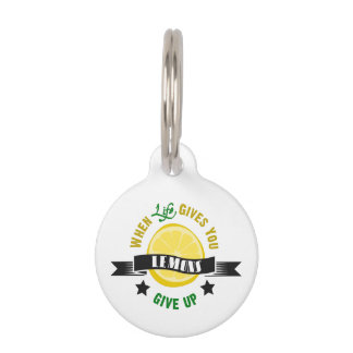 IfLife Gives You Lemons Give Up Pet ID Tag