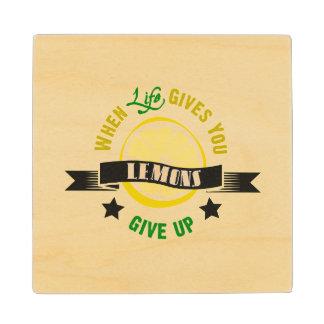 IfLife Gives You Lemons Give Up Wood Coaster