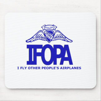 IFOPA I Fly Other People's Airplanes Mouse Pad