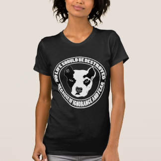 Ignorance and Fear Destroys Life T-Shirt