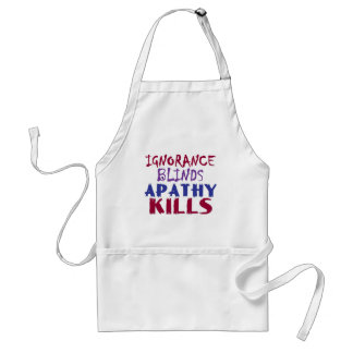 Ignorance blinds, apathy kills adult apron