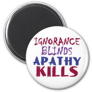 Ignorance blinds, apathy kills magnet