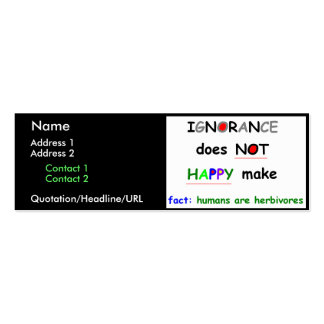 Ignorance Does NOT Make Happy Double-Sided Mini Business Cards (Pack Of 20)