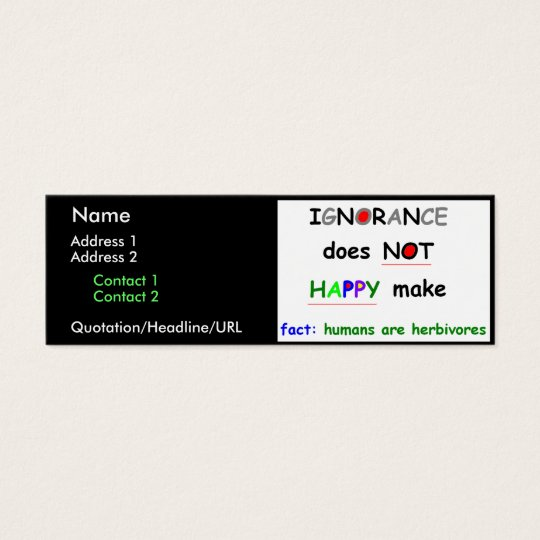 Ignorance Does NOT Make Happy Mini Business Card