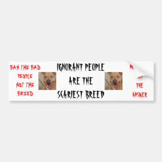 Ignorant People Are The Scariest Breed Car Bumper Sticker