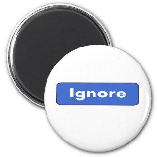 Ignore 2 Inch Round Magnet