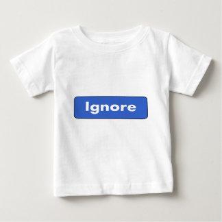 Ignore Baby T-Shirt