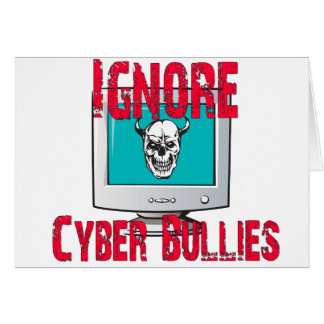 Ignore Cyber Bullies Card