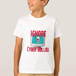 Ignore Cyber Bullies T-Shirt