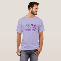 Ignore Me, Im in a Fibro Fog T-Shirt