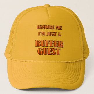Ignore Me - I'm Just a Buffer Guest Trucker Hat