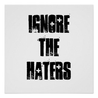 Ignore the Haters Poster