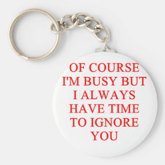 IGNORE you insult Key Chain