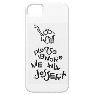 Ignóreme por favor hasta el postre iPhone 5 Case-Mate cárcasa