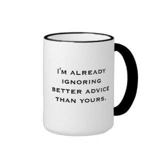 """Ignoring Better Advice"" Mug"