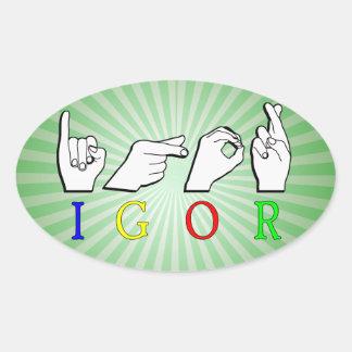 IGOR  NAME ASL FINGERSPELLED SIGN OVAL STICKER
