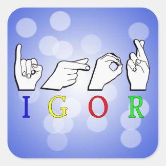 IGOR  NAME ASL FINGERSPELLED SIGN SQUARE STICKER