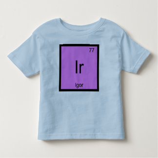 Igor Name Chemistry Element Periodic Table Toddler T-shirt