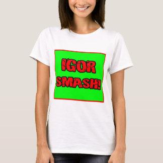 Igor Smash! T-Shirt